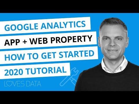 Google Analytics App + Web Properties // Getting Started // 2020 Tutorial
