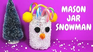 How to Make a Mason Jar Snowman | Christmas Crafts for Kids