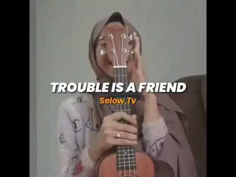 Trouble Is A Friend Lyrics Video (cover Feby Putri NC)