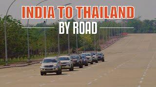 Delhi to Bangkok By Road : 4500 km I 22 Indians I 3 Countries I Road Trip