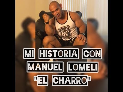 Mi Historia Con Manuel Lomeli 'El Charro'
