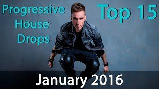Top 15 Progressive House Drops | January 2016 |