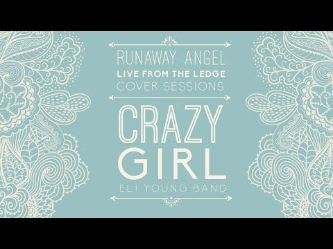 Crazy Girl- Eli Young Band (Cover by Runaway Angel)
