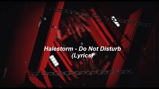 Halestorm - Do Not Disturb (Lyrics) [HD]