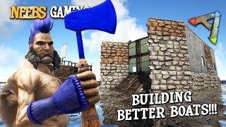 Ark: Survival Evolved - Building Better Boats!!!