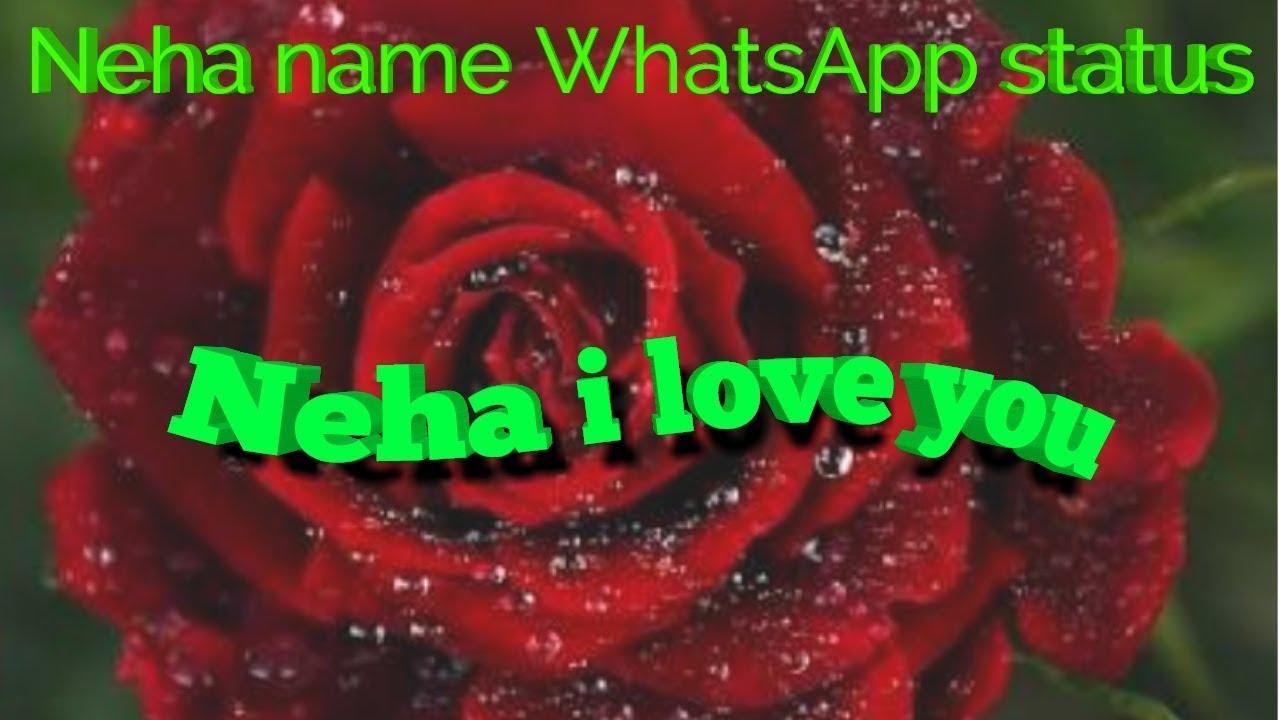 Neha Name Whatsapp Status 2018neha I Love You Whatsapp