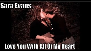 Love You With All Of My Heart By Sara Evans