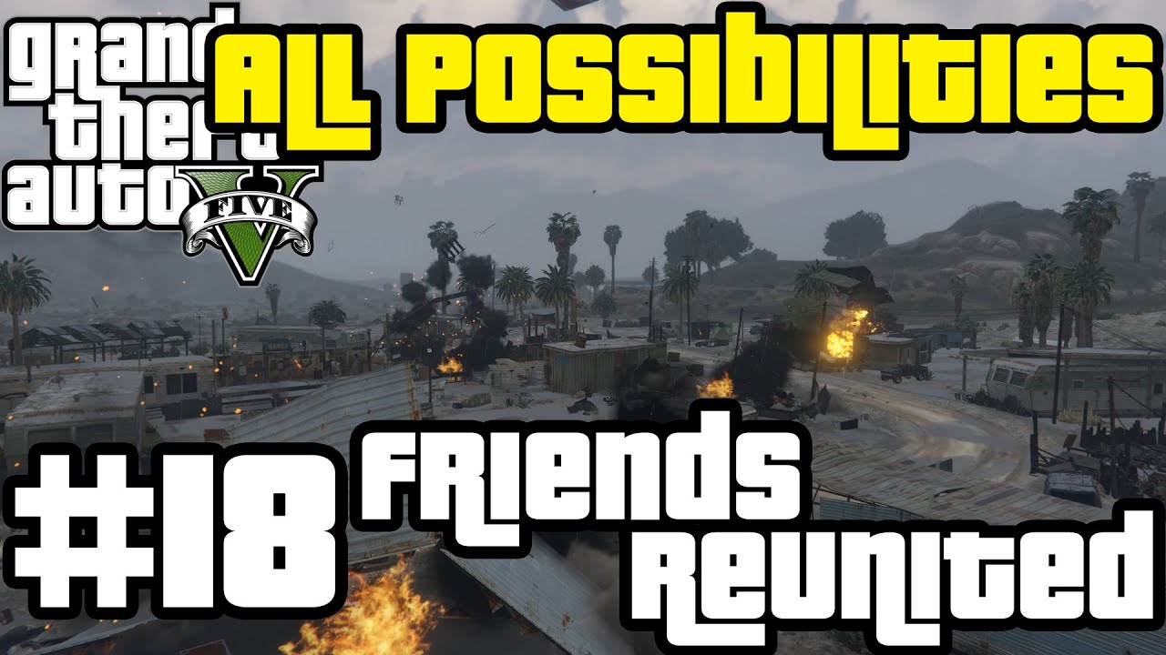 GTA V - Friends Reunited (All Possibilities)