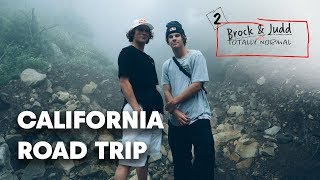 The California Road Trip Rolls On With Brock Crouch & Judd Henkes | TOTALLY NORMAL E2