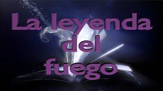 Video LA LEYENDA DEL FUEGO. FX download MP3, 3GP, MP4, WEBM, AVI, FLV November 2017