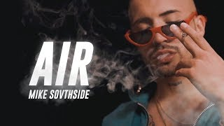 """MIKE SOUTHSIDE - """"AIR"""" (Shot.By@LuguezProd) (OfficialVideo)"""