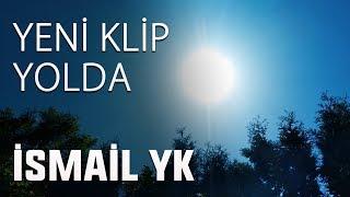 """Gambar cover Ismail YK 'dan Yeni Klip Geliyor """"11 Mayıs'ta  Musicom Prodüksiyon'da!"""""""