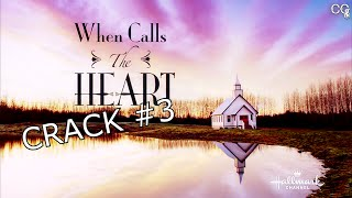 When Calls The Heart Crack/Song Spoof #3