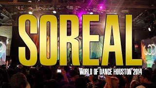 SOREAL | WORLD OF DANCE 2014 - HOUSTON