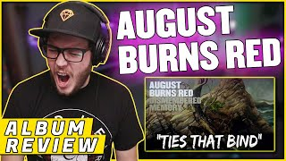 "GET OUT!! | AUGUST BURNS RED - ""Ties That Bind"" Guardians (REACTION/ ALBUM REVIEW)"