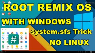 Remix os : how to root remix os with windows pc/laptop easily without using linux [for system.sfs]