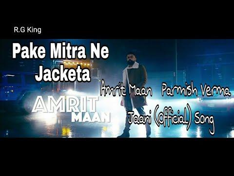 (Official)-Pake Mitra Ne Jacketa -  Amrit Maan   Parmish Verma   Jaani   New Punjabi Song