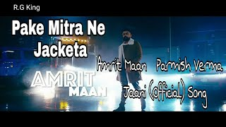 (Official)-Pake Mitra Ne Jacketa -  Amrit Maan   Parmish Verma   Jaani   New Punjabi Song