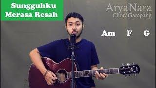 Chord Gampang (SUNGGUH KU MERASA RESAH) by Arya Nara (Tutorial Gitar) Untuk Pemula