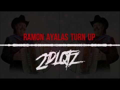 2DLQTZ - RAMON AYALAS TURN UP (DOWNLOAD IN DESCRIPTION)