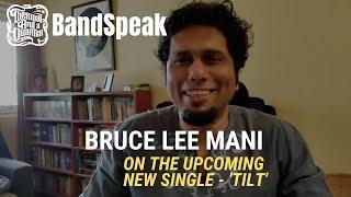 TAAQ BandSpeak Bruce Lee Mani On Tilt The Upcoming New Single