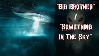 """Big Brother"", ""Something In The Sky"" - True Scary Stories"