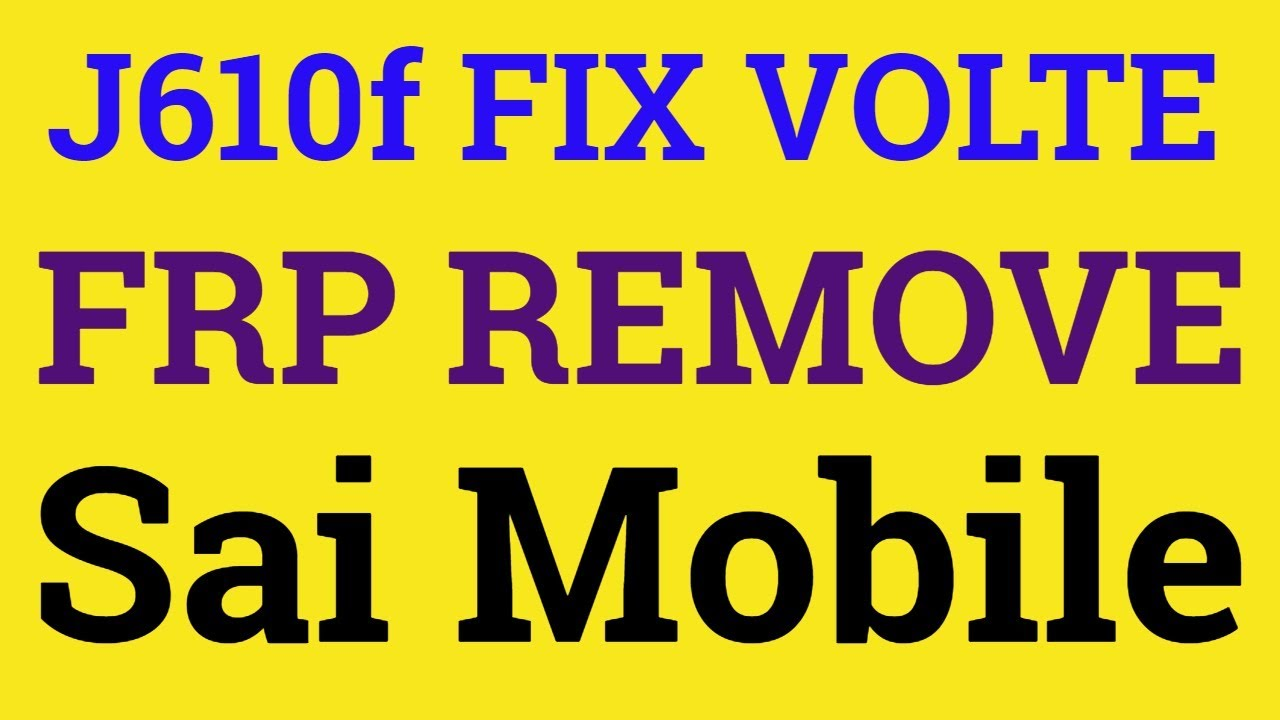 Samsung Galaxy J6+ SM-J610F FRP|Samsung j610f 8 1 0 frp  reset|combination|FLASH FILE|VOLTE FIX by SAI MOBILE SOLUTION