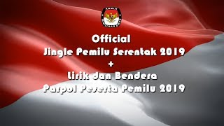 Download Video Jingle Pemilu Serentak 2019 + Lirik serta Bendera Parpol Peserta Pemilu 2019 (Official) MP3 3GP MP4
