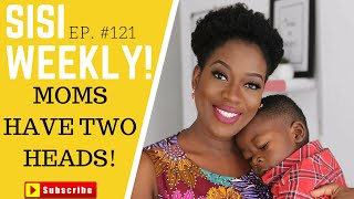 OTHER MOMS HAVE TWO HEADS | LIFE IN LAGOS | SISIWEEKLY EP. #121