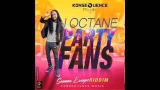 I Octane - Party Fans{Summa Escape Riddim Vol.1][Konsequence Muzik] July 2015