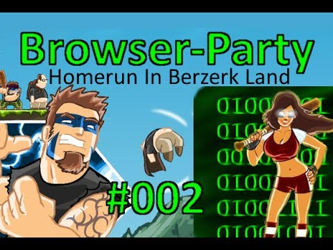 Browserparty #002 - Homerun In Berzerk Land - Let's Play
