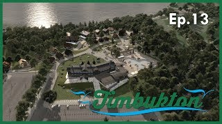 [Ep.13] Cities Skylines : Timbukton Region - Hilltop Resort & Country Club