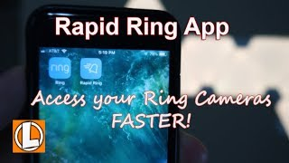 Rapid Ring App - Access & Respond To Your Ring Cameras Faster!