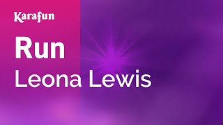 Run - Leona Lewis | Karaoke Version | KaraFun