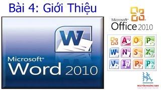 Bài 4 | Giới thiệu Microsoft Word 2010 | Tin học văn phòng - Nguyễn Hoàng Anh