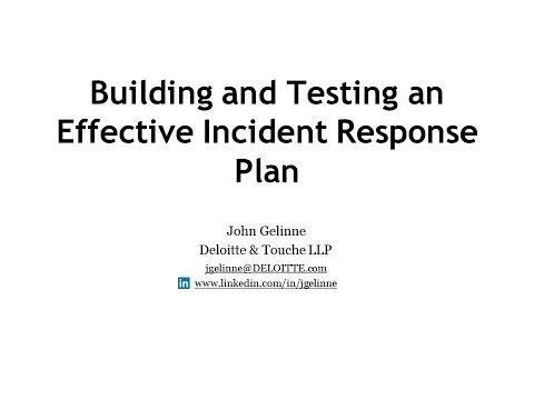 CSS2016D2S6: Building and Testing an Effective Incident Response Plan -  Deloitte