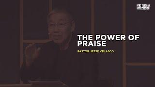 The Power of Praise   Jesse Velasco