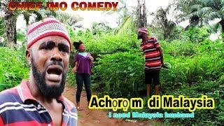 Achoro m di Malaysia (I need Malaysia Husband) OKWU NA UKA episode 2 - Chief Imo Comedy