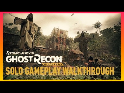 Tom Clancy's Ghost Recon Wildlands Closed Beta | Solo Gameplay/Playthrough (PS4 PRO)
