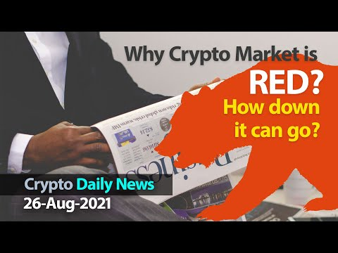 Why Cryptocurrencies Market Crashing Down Crypto Daily News Bulletin 26 August 2021