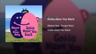 Gotta Have You Back
