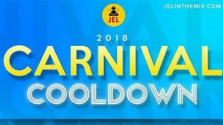 "Gambar cover 2018 CARNIVAL COOL DOWN (LAS LAP) ""2018 Soca Mix"" 