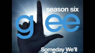 Glee - Someday We
