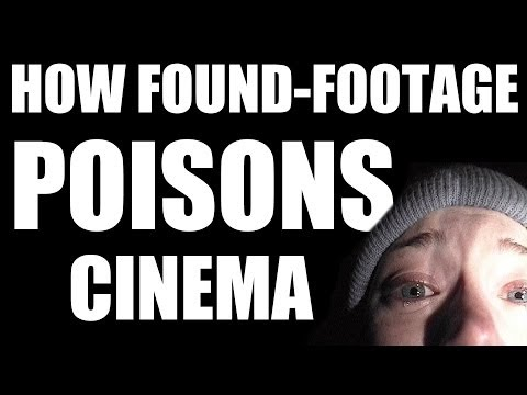 (Documentary) How the Found-Footage Genre Poisons Cinema
