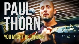 "Paul Thorn ""You Might Be Wrong"""