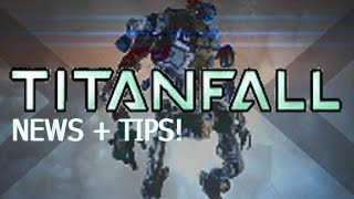 """TITANFALL MAPS REVEALED + TIPS! (Titanfall PC Gameplay/News/Review) """"Max Settings"""""""