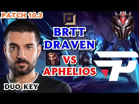 BRTT DRAVEN VS APHELIOS ADC PATCH 10.3