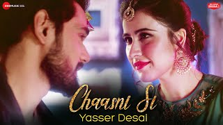 Chaasni Si Yasser Desai Mp3 Song Download