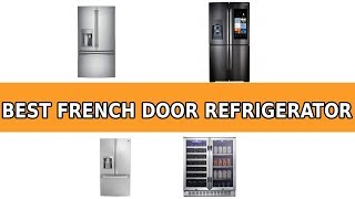 Best French Door Refrigerator 2019 - French Door Refrigerator