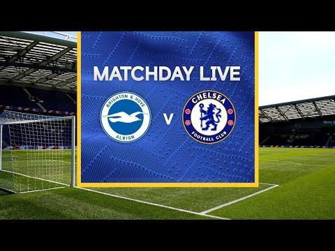 Matchday Live: Brighton v Chelsea | Premier League Matchday